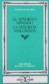 Libro EL SEÑORITO MIMADO ; LA SEÑORITA MAL CRIADA
