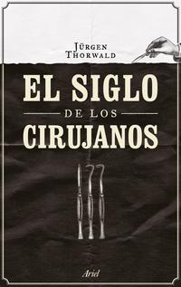 Libro EL SIGLO DE LOS CIRUJANOS