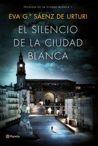 Libro EL SILENCIO DE LA CIUDAD BLANCA (TRILOGIA DE LA CIUDAD BLANCA #1)