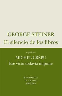 Libro EL SILENCIO DE LOS LIBROS: SEGUIDO DE ESE VICIO TODAVIA IMPUNE DE MICHEL CREPU