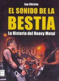 Libro EL SONIDO DE LA BESTIA: HISTORIA DEL HEAVY METAL