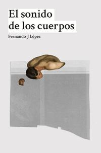 Libro EL SONIDO DE LOS CUERPOS