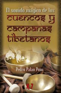 Libro EL SONIDO MÁGICO DE LOS CUENCOS Y CAMPANAS TIBETANOS