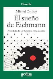 Libro EL SUEÑO DE EICHMANN. PRECEDIDO DE UN KANTIANO ENTRE LOS NAZIS