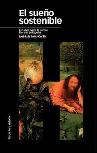 Libro EL SUEÑO SOSTENIBLE: ESTUDIOS SOBRE LA UTOPIA LITERARIA EN ESPAÑA