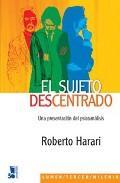 Libro EL SUJETO DESCENTRADO: UNA PRESENTACION DEL PSICOANALISIS