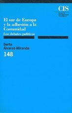 Libro EL SUR DE EUROPA Y LA ADHESION A LA COMUNIDAD: LOS DEBATES POLITI COS