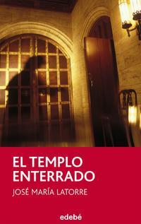 Libro EL TEMPLO ENTERRADO, DE JOSE MARIA LATORRE