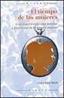 Libro EL TIEMPO DE LAS MUJERES: CONCILIACION ENTRE VIDA FAMILIAR Y PROF ESIONAL DE HOMBRES Y MUJERES