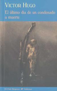 Libro EL ULTIMO DIA DE UN CONDENADO A MUERTE