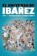 Libro EL UNIVERSO DE IBAÑEZ: DE LA 13 RUE DEL PERCEBE A ROMPETECHOS