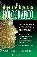 Libro EL UNIVERSO HOLOGRAFICO: UNA VISION NUEVA Y EXTRAORDINARIA DE LA REALIDAD