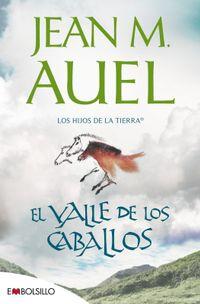 Libro EL VALLE DE LOS CABALLOS (LOS HIJOS DE LA TIERRA #2)