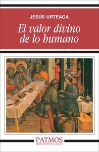 Libro EL VALOR DIVINO DE LO HUMANO
