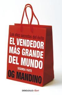 Libro EL VENDEDOR MAS GRANDE DEL MUNDO II: LOS DIEZ SECRETOS DEL EXITO