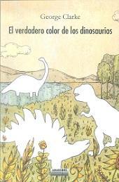 Libro EL VERDADERO COLOR DE LOS DINOSAURIOS