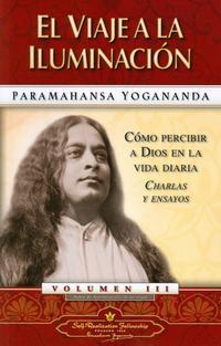 Libro EL VIAJE A LA ILUMINACION: COMO PERCIBIR A DIOS EN LA VIDA DIARIO