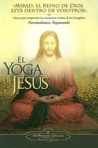 Libro EL YOGA DE JESUS: CLAVES PARA COMPRENDER LAS ENSEÑANAZAS OCULTAS DE LOS EVANGELIOS