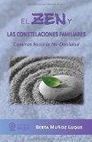 Libro EL ZEN Y LAS CONSTELACIONES FAMILIARES: CAMINOS HACIA LA NO - DUALIDAD