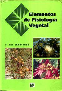 Libro ELEMENTOS DE FISIOLOGIA VEGETAL: RELACIONES HIDRICAS, NUTRICION M INERAL, TRANSPORTE, METABOLISMO
