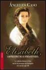 ELISABETH, EMPERATRIZ DE AUSTRIA-HUNGRIA O EL HADA MALDITA