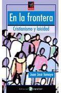 Libro EN LA FRONTERA: CRISTIANISMO Y LAICIDAD