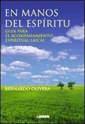 Libro EN MANOS DEL ESPIRITU: GUIA PARA EL ACOMPAÑAMIENTO ESPIRITUAL LAI CAL