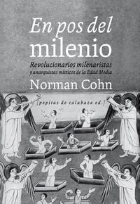 Libro EN POS DEL MILENIO: REVOLUCIONARIOS MILENARISTAS Y ANARQUISTAS MISTICOS DE LA EDAD MEDIA