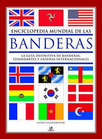 Libro ENCICLOPEDIA MUNDIAL DE LAS BANDERAS: LA GUIA DEFINITIVA DE BANDE RAS, ESTANDARTES Y ENSEÑAS INTERNACIONALES: