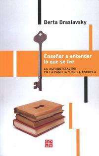 Libro ENSEÑAR A ENTENDER LO QUE SE LEE: LA ALFABETIZACION EN LA FAMILIA Y EN LA ESCUELA