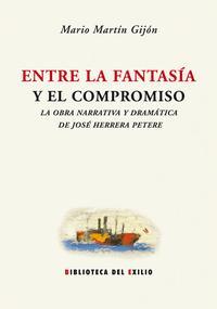 Libro ENTRE LA FANTASIA Y EL COMPROMISO: LA OBRA NARRATIVA Y DRAMATICA DE JOSE HERRERA PETERE