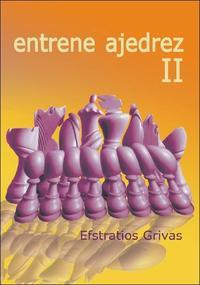 Libro ENTRENE AJEDREZ II