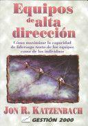 Libro EQUIPOS DE ALTA DIRECCION: COMO MAXIZAR LA CAPACIDAD DE LIDERAZGO TANTO DE LOS EQUIPOS COMO DE LOS INDIVIDUOS