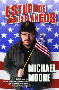 Libro ESTUPIDOS HOMBRES BLANCOS