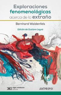 Libro EXPLORACIONES FENOMENOLOGICAS ACERCA DE LO EXTRAÑÓ