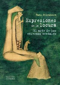 Libro EXPRESIONES DE LA LOCURA: EL ARTE DE LOS ENFERMOS MENTALES
