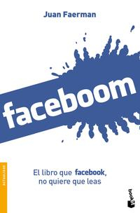 Libro FACEBOOM: EL LIBRO QUE FACEBOOK, NO QUIERE QUE LEAS