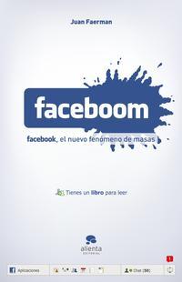 Libro FACEBOOM: EL NUEVO FENOMENO DE MASAS FACEBOOK