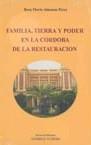 Libro FAMILIA, TIERRA Y PODER EN LA CORDOBA DE LA RESTAURACION