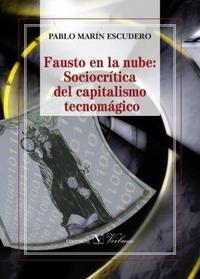 Libro FAUSTO EN LA NUBE: SOCIOCRITICA DEL CAPITALISMO TECNOMAGICO