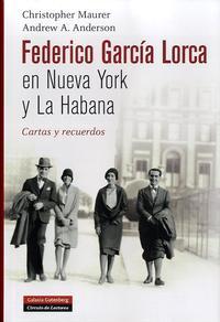 Libro FEDERICO GARCÍA LORCA EN NUEVA YORK Y LA HABANA: CARTAS Y RECUERD OS