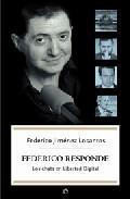 Libro FEDERICO RESPONDE: LOS CHATS EN LIBERTAD DIGITAL.