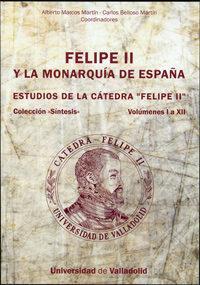 Libro FELIPE II Y LA MONARQUIA DE ESPAÑA: ESTUDIOS DE LA CATED RA FELIPE I VOLUMENES I A XII