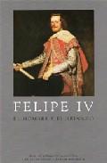 Libro FELIPE IV: EL HOMBRE Y EL REINADO