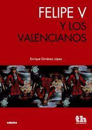 Libro FELIPE V Y LOS VALENCIANOS