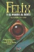 Libro FELIX Y EL MUNDO AL REVES