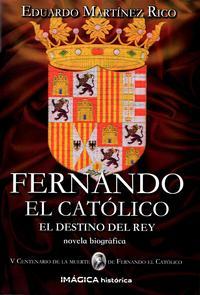 Libro FERNANDO EL CATOLICO: EL DESTINO DEL REY