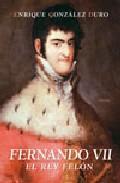 Libro FERNANDO VII: EL REY FELON