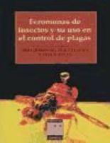 Libro FEROMONAS DE INSECTOS Y SU USO EN EL CONTROL DE PLAGAS