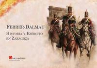 Libro FERRER-DALMAU: HISTORIA Y EJERCITO EN ZARAGOZA
